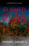 Flawed Plan (A Crimson Falls Novella)