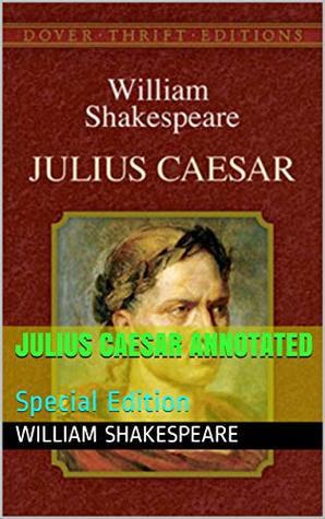 Julius Caesar Annotated: Special Edition (ws Book 10)