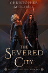 The Severed City (Magelands Epic, #2)