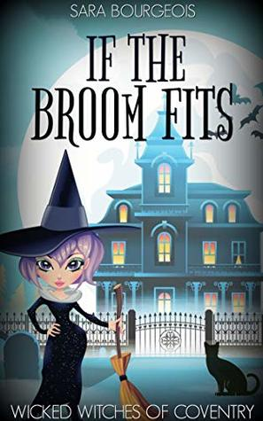 If the Broom Fits by Sara Bourgeois