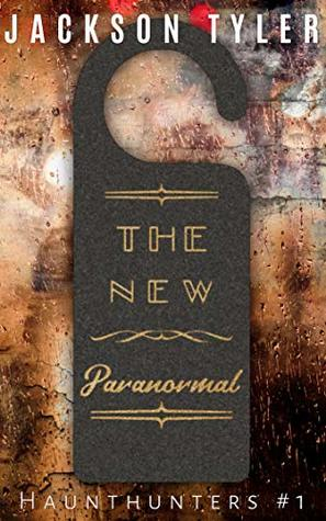 The New Paranormal (Haunthunters Book 1)