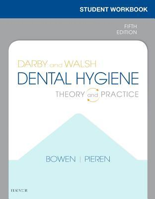 Student Workbook for Darby & Walsh Dental Hygiene: Theory and Practice