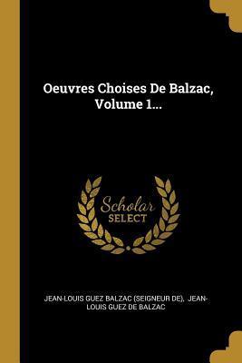 Oeuvres Choises de Balzac, Volume 1...