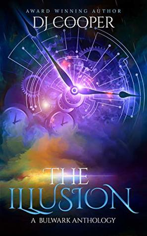 The Illusion (A Bulwark Anthology Book 2)
