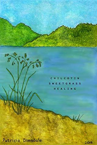 Chilcotin Sweetgrass Healing