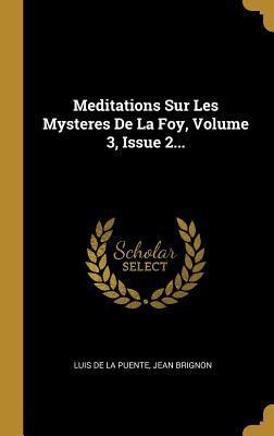 Meditations Sur Les Mysteres de la Foy, Volume 3, Issue 2...