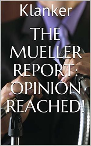 The Mueller Report: Opinion Reached!