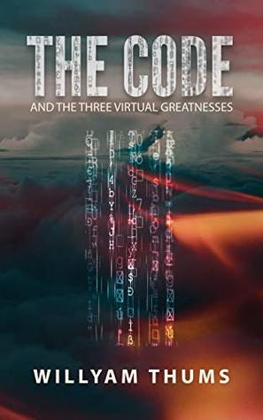 The Code: and the Three Virtual Greatnesses