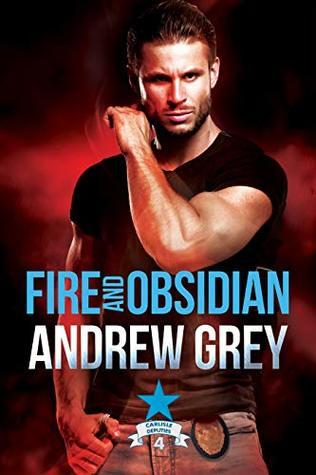 Fire and Obsidian (Carlisle Deputies, #4)