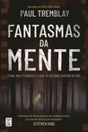 Fantasmas da Mente by Paul Tremblay