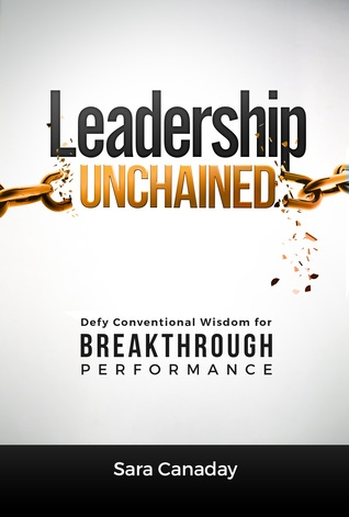 Trouble With Conventional Wisdom Is >> Leadership Unchained Defy Conventional Wisdom For Breakthrough