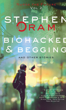 Biohacked & Begging: And Other Stories (Nudge the Future Book 2)