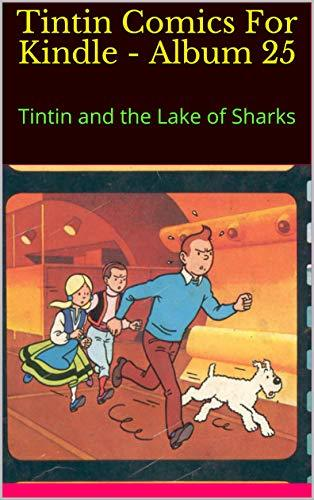 Tintin Comics For Kindle - Album 25: Tintin and the Lake of Sharks