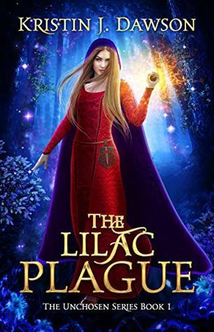 The Lilac Plague (The Unchosen Series Book 1)