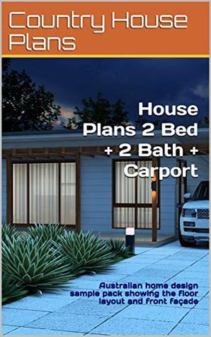 House Plans 2 Bed + 2 Bath + Carport: Australian home design sample pack showing the floor layout and front façade