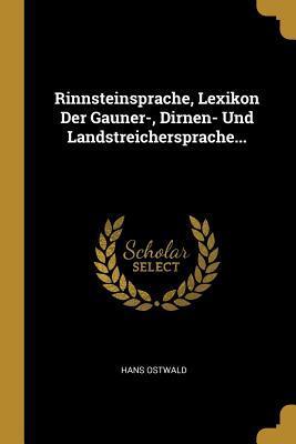 Rinnsteinsprache, Lexikon Der Gauner-, Dirnen- Und Landstreichersprache...