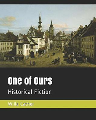One of Ours: Historical Fiction