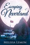 Escaping Neverland by Melissa Lemon