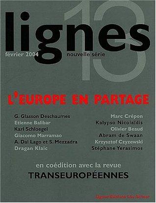 Lignes, N° 13 : L'Europe en partage