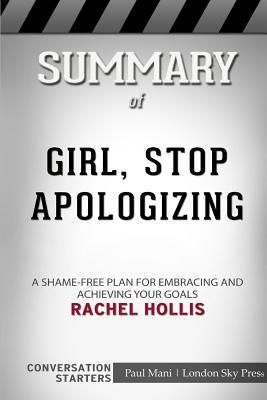 Summary of Girl, Stop Apologizing: A Shame-Free Plan for Embracing and Achieving Your Goals: Conversation Starters