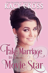 Fake Marriage to a Movie Star (Make Believe Brides: a Clean Romance Series #4)