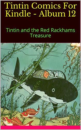 Tintin Comics For Kindle - Album 12: Tintin and the Red Rackhams Treasure