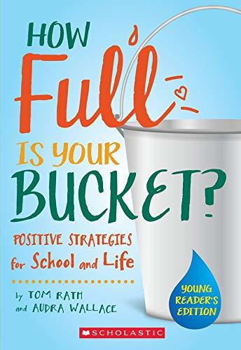 How Full is Your Bucket? Positive Strategies for School and Life: Young Reader's Edition