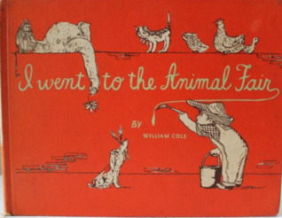 I Went to the Animal Fair: A Book of Animal Poems