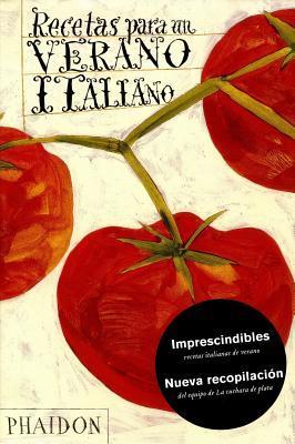Recetas Para un Verano Italiano (Recipes from an Italian Summer)