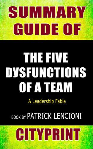 Summary Guide of The Five Dysfunctions of a Team: A Leadership Fable | Book by Patrick Lencioni