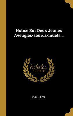 Notice Sur Deux Jeunes Aveugles-Sourds-Muets...