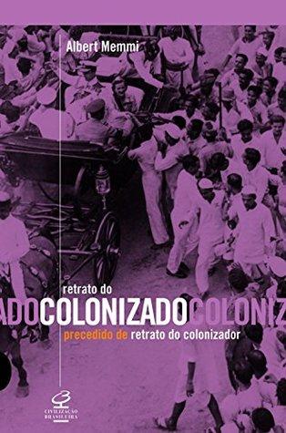 Retrato Do Colonizado Precedido Do Retrato Do Colonizador