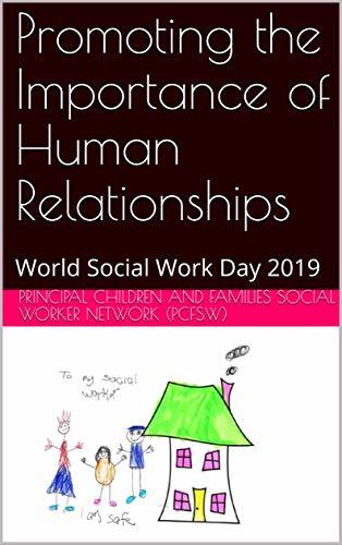 Promoting the Importance of Human Relationships: World Social Work Day 2019
