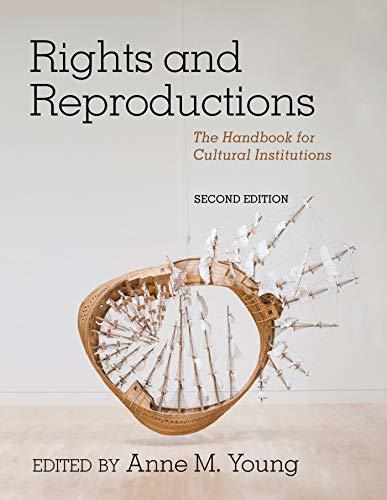 Rights and Reproductions: The Handbook for Cultural Institutions