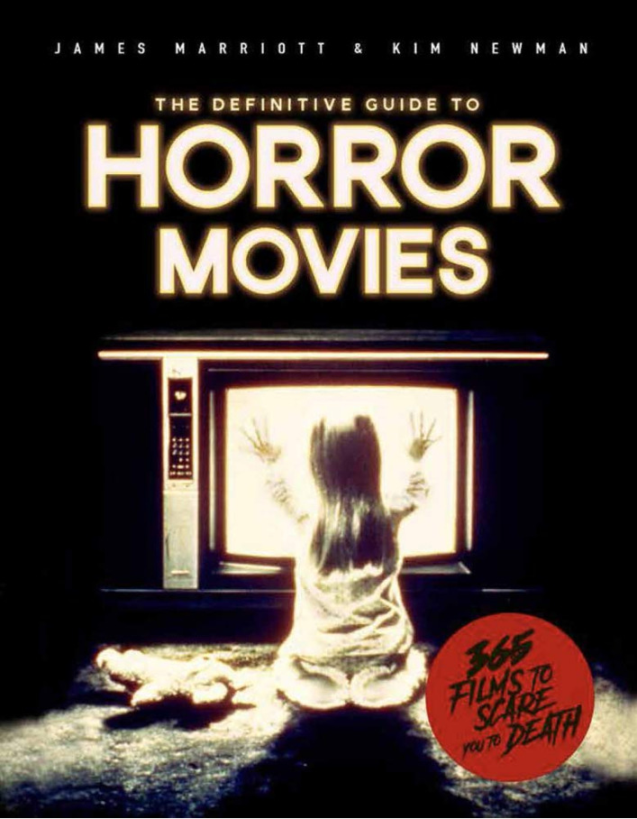 The Definitive Guide to Horror Movies: 365 Films to Scare You to Death