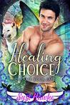 Healing Choice (Choose Your Fate #1)