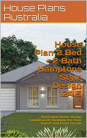 House Plan 2 Bed + 2 Bath Hamptons Style Design 124.5: Australian home design sample pack showing the floor layout and front façade