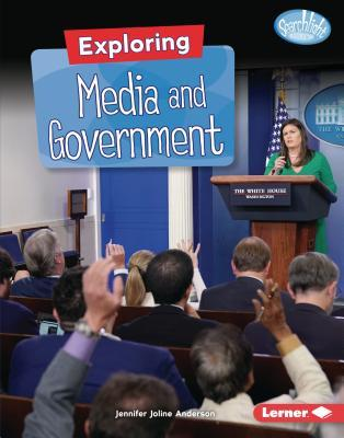 Exploring Media and Government