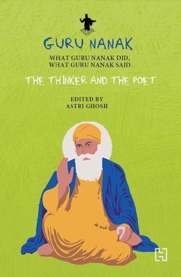 Guru Nanak: The Thinker and the Poet