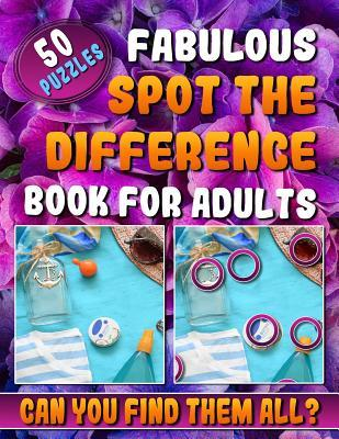 Fabulous Spot the Difference Book for Adults: Picture Puzzle Books for Adults. Hidden Picture Books for Adults.