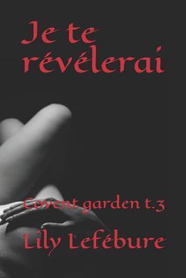 Je Te R�v�lerai: Covent Garden T.3
