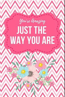 You're Amazing Just the Way You Are: March 20th International Day of Happiness Compliment Notebook: This Is a 6x9 100 Page Journal. Makes a Great Happiness Pledge Diary for Men or Women. Global Goals for Happiness Co-Worker or Friend Gift.