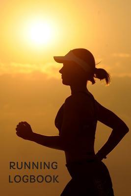Running Logbook for Tracking Jogs & Runs to Keep Track of Progress for 2019: Log Distance, Time, Location & Place: Runner's Journal to Track & Record Training for the Calendar Year: Gift Notebook for Marathon Goals or Personal Fitness Plan