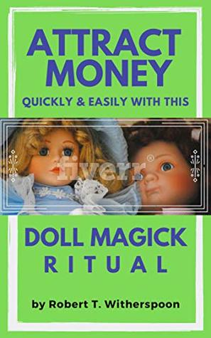 ATTRACT MONEY QUICKLY & EASILY WITH THIS DOLL MAGICK RITUAL