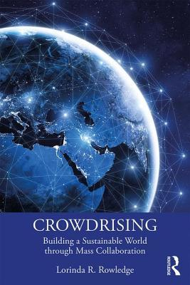 Crowdrising: Building a Sustainable World Through Mass Collaboration