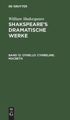 Othello: Aus: [dramatische Werke] Shakspeare's Dramatische Werke, Bd. 12