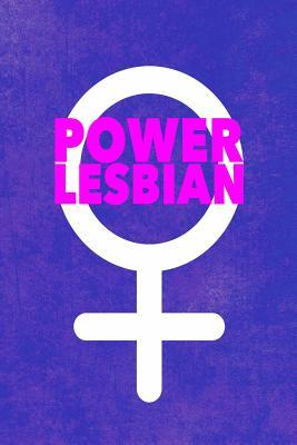 Power Lesbian: 6x9 Lined Journal for Your Favorite Power Dyke
