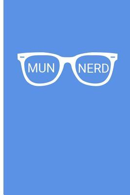 Mun Nerd: Model Un Journal to Hatch Your Plans to Save the World or Notebook for Drafting Resolutions or Writing Position Papers