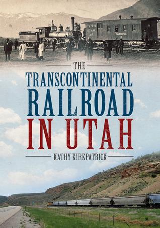 The Transcontinental Railroad in Utah