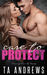 Care To Protect by T.A. Andrews